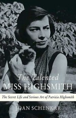 'The Talented Miss Highsmith' by Joan Schenkar