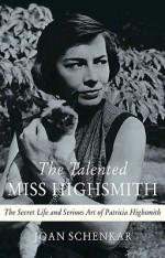 'The Talented Miss Highsmith' by Joan Schenkar