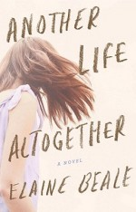 'Another Life Altogether' by Elaine Beale