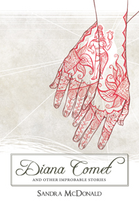 'Diana Comet and Other Improbable Stories' by Sandra McDonald