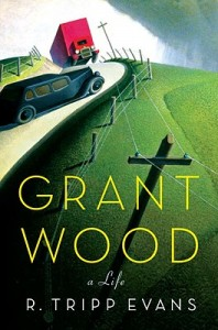 'Grant Wood: A Life' by R. Tripp Evans