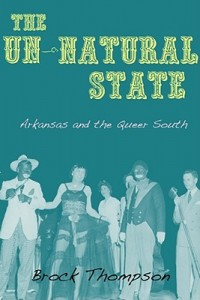 The Un-Natural State Arkansas and the Queer South