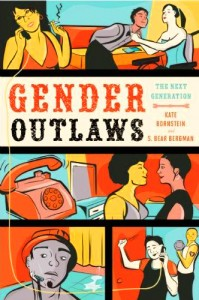 'Gender Outlaws: The Next Generation' ed by Kate Bornstein and S. Bear Bergman