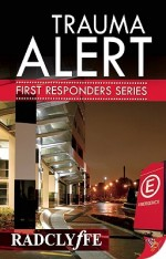 'Trauma Alert: A First Responders Series' by Radclyffe