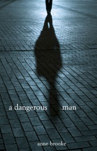 A Dangerous Man by Anne Brooke
