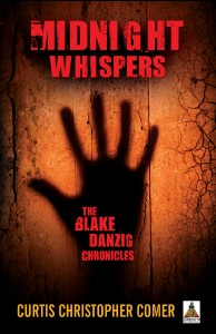 Midnight Whispers: The Blake Danzig Chronicles - by Curtis Christopher Comer