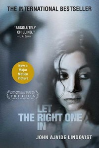 Let the Right One In  By John Ajvide Lindqvist; Ebba Segerberg (Translator)