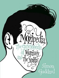 Mozipedia The Encyclopedia of Morrissey and The Smiths Simon Goddard - Author