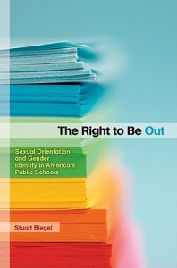 The Right to Be Out Sexual Orientation and Gender Identity in America's Public Schools  Stuart Biegel