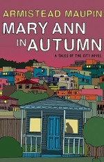Mary Ann in Autumn A Tales of the City Novel