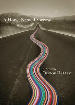 'A Horse Named Sorrow' by Trebor Healey image