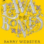 """!"": Bookphile Seeks Free Book for Review, is Rewarded with Barry Webster's 'The Lava in My Bones'"