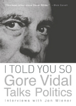 Read an Excerpt from 'I Told You So: Gore Vidal Talks Politics' image