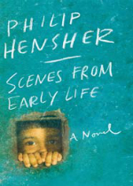 'Scenes from Early Life' by Philip Hensher