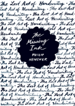 'The Missing Ink: The Lost Art of Handwriting' by Philip Hensher image