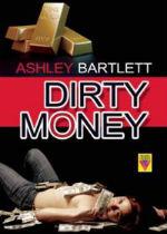 'Dirty Money' by Ashley Bartlett