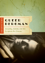 'Queer Bergman: Sexuality, Gender, and the European Art Cinema' by Daniel Humphrey image