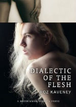'Dialectic of the Flesh' by Roz Kaveney
