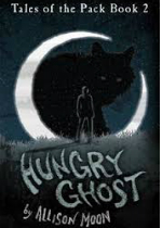 'Hungry Ghost: Tales of the Pack Book 2'  by Allison Moon image