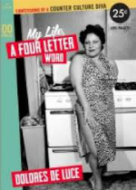 'My Life, A Four Letter Word: Confessions of a Counter Culture Diva'  by Dolores De Luce