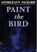 'Paint the Bird' by Georgeann Packard