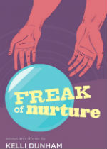 'Freak of Nurture' by Kelli Dunham