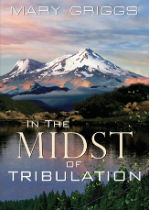 'In the Midst of Tribulation' by Mary Griggs