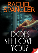 'Does She Love You?' by Rachel Spangler
