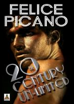 '20th Century Un-Limited' by Felice Picano
