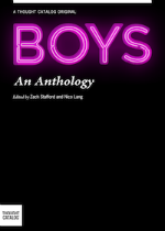 'Boys, An Anthology' edited by Zach Stafford and Nico Lang