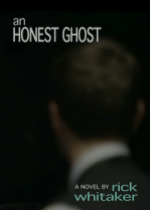 'An Honest Ghost' by Rick Whitaker