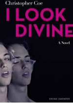 Read an Excerpt from Christopher Coe's 'I Look Divine'