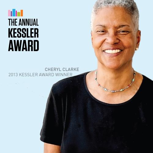 2013 Kessler Awards Ceremony Celebrating 2013 Kessler Winner Cheryl Clarke