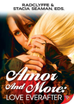 'Amor and More: Love Everafter' edited by Radclyffe & Stacia Seaman