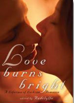 'Love Burns Bright: A Lifetime of Lesbian Romance' edited by Radclyffe