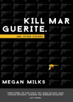 'Kill Marguerite and Other Stories' by Megan Milks