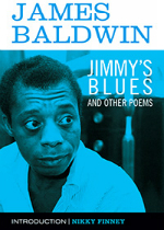 Read an Excerpt from James Baldwin's 'Jimmy's Blues and Other Poems'