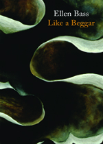 'Like a Beggar' by Ellen Bass
