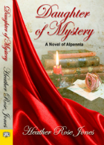 'Daughter of Mystery:  A Novel of Alpennia' by Heather Rose Jones