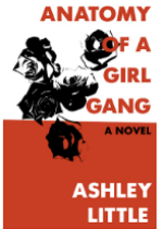 'Anatomy of a Girl Gang' by Ashley Little