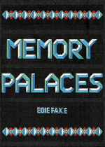 'Memory Palaces' by Edie Fake