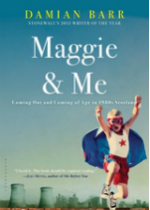 'Maggie & Me: Coming Out and Coming of Age in 1980s Scotland' by Damian Barr