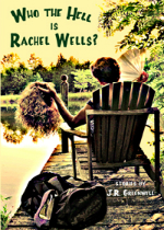 'Who the Hell is Rachel Wells?' by J.R. Greenwell