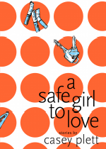 'A Safe Girl to Love' by Casey Plett