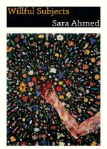 'Willful Subjects' by Sara Ahmed