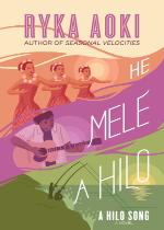 'He Mele A Hilo: A Hilo Song'  by Ryka Aoki