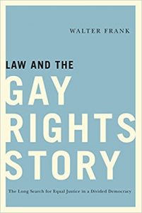 'Law and the Gay Rights Story: The Long Search for Equal Justice in a Divided Democracy' by Walter Frank image