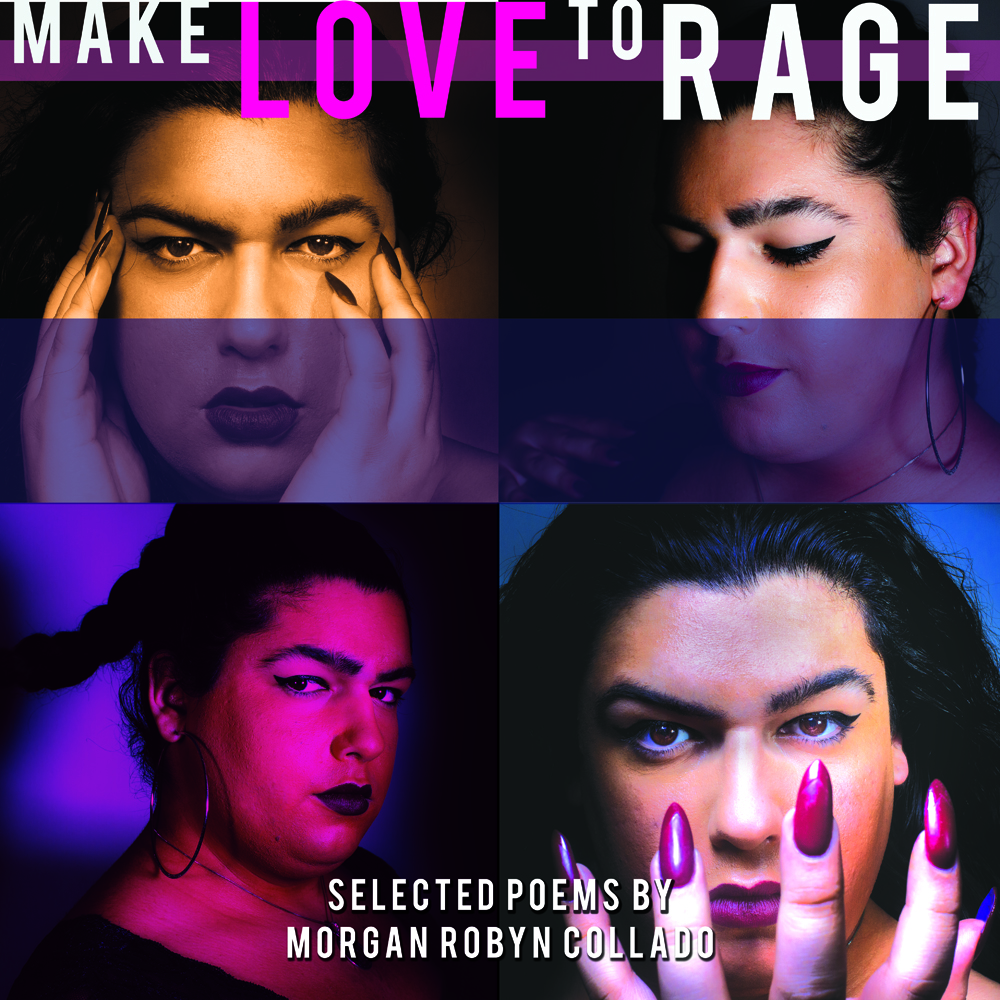 'Make Love to Rage' by Morgan Robyn Collado
