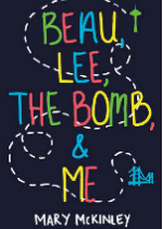 'Beau, Lee, The Bomb, and Me' by Mary McKinley