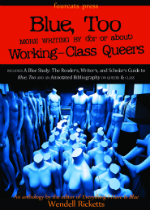 'Blue,Too: More Writing By (For or About) Working-Class Queers' Edited by Wendell Ricketts